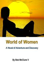 World of Women: A Novel of Adventure and Discovery