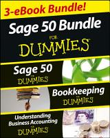 Sage 50 For Dummies Three e book Bundle  Sage 50 For Dummies  Bookkeeping For Dummies and Understanding Business Accounting For Dummies PDF