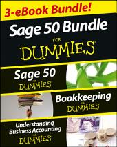 Sage 50 For Dummies Three e-book Bundle: Sage 50 For Dummies; Bookkeeping For Dummies and Understanding Business Accounting For Dummies: Edition 2