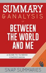 Summary & Analysis of Between the World and Me