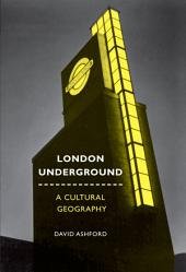 London Underground: A Cultural Geography