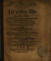 Disputationum Acroamaticarum Octava De Tribus illis Quaestionibus: 1. Num Physicus demonstret per omnia quatuor causarum genera. 2. ...