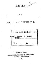 Life of the Rev. John Owen, D.D.: Abridged from Orme's Life of Owen
