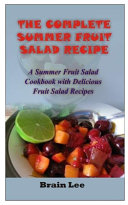The Complete Summer Fruit Salad Recipe