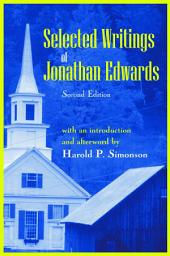 Selected Writings of Jonathan Edwards: Second Edition