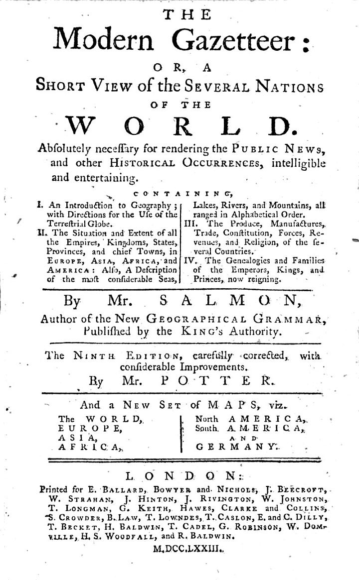 The Modern Gazetteer: Or, a Short View of the Several Nations of the World ... By Mr. Salmon ... The Ninth Edition, Carefully Corrected, with Considerable Improvements. By Mr. Potter