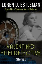 Valentino: Film Detective: Stories
