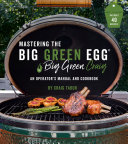 Mastering the Big Green Egg by Big Green Craig Book