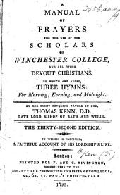 A Manual of Prayers for the use of the Scholars of Winchester College ... The twenty-fourth edition, etc