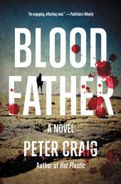 Blood Father: A Novel