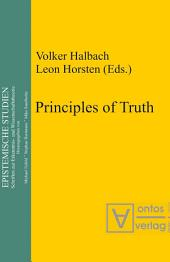 "Principles of Truth: [conference ""Truth, Necessity and Provability"", which was held in Leuven, Belgium, from 18 to 20 November 1999], Edition 2"