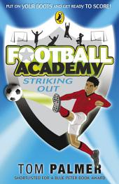 Football Academy: Striking Out: Striking Out
