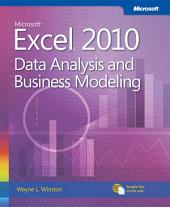Microsoft Excel 2010 Data Analysis and Business Modeling: Data Analysis and Business Modeling
