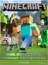 Minecraft Game Skins, Servers, Mods, Download Guide Unofficial: Get Tons of Coins!
