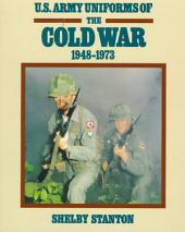U. S. Army Uniforms of the Cold War, 1948-1973