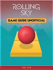 Rolling Sky Unofficial Tips Tricks and Walkthroughs