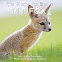 It s Nice to Be a Kit Fox