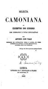 Selecta Camoniana, ou Excerptos dos Lusiadas, com summarios e notas explicativas por Antonio José Viale
