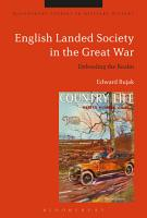 English Landed Society in the Great War PDF
