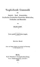 Vergleichende Grammatik des Sanskrit, Ṣend, Armenischen, Griechischen, Lateinischen, Litauischen, Altslavischen, Gothischen und Deutschen: Band 2
