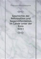 Geschichte der Reformation und Gegenreformation im Lande unter der Enns: Band 1