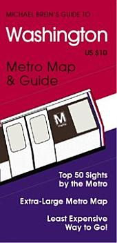 Michael Brein's Guide to Washington, DC by the Metro: Top 50 Sights by the Metro