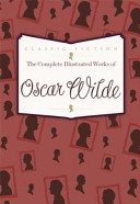 The Complete Illustrated Works of Oscar Wilde PDF