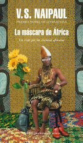 La máscara de África: Un viaje por las creencias africanas