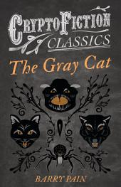 The Gray Cat (Cryptofiction Classics - Weird Tales of Strange Creatures)