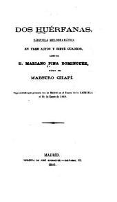 Dos huérfanas: zarzuela melodramática en tres actos y siete cuadros