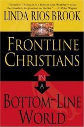 Frontline Christians in a Bottom-Line World