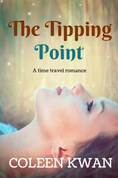 The Tipping Point: A time travel romance