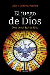 El juego de Dios: Decenario al Espíritu Santo