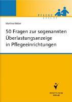 50 Fragen zur sogenannten   berlastungsanzeige in Pflegeeinrichtungen PDF