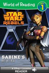 World of Reading Star Wars Rebels: Sabine's Art Attack: A Disney Lucasfilm Read-Along (Level 1)