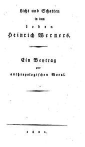 Licht und Schatten in dem Leben Heinrich Werners