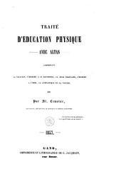 Traité d'éducation physique: comprenant: la natation, l'escrime à la bayonette ...