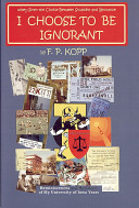 I Choose to be Ignorant