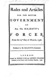 Rules and Articles for the better government of all his Majesty's Forces. From the 24th day of March, 1798, etc.