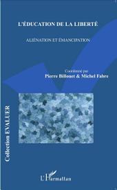 L'éducation de la liberté: Aliénation et émancipation