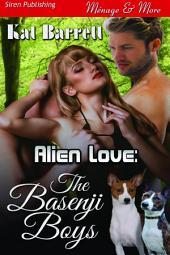 Alien Love: The Basenji Boys