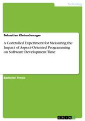 A Controlled Experiment for Measuring the Impact of Aspect-Oriented Programming on Software Development Time