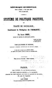 Système de politique positive: Tableau synthétique de l'avenir humain. Appendice général, qui reproduit tous les opuscules primitifs de l'auteur sur la philosophie sociale