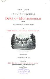 The Life of John Churchill, Duke of Marlborough, to the Accession of Queen Anne: Volume 1