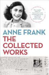 Anne Frank The Collected Works Book PDF