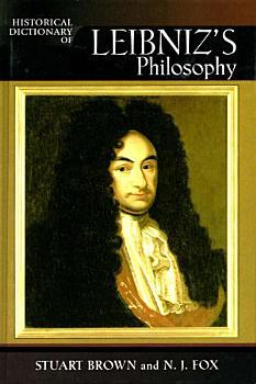 Historical Dictionary of Leibniz s Philosophy PDF
