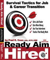 Ready, Aim, Hired: Survival Tactics for Job and Career Transition
