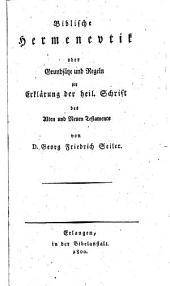 Biblische hermeneutik oder Grundsatze und regeln zur erklärung der heil. schrift des Alten und Neuen Testaments