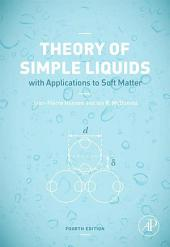 Theory of Simple Liquids: with Applications to Soft Matter, Edition 4