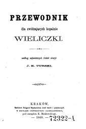Przewodnik dla zwidzajacych kopalnie Wieliczki. (per Führer durch die Salzgruben in Wieliczka)